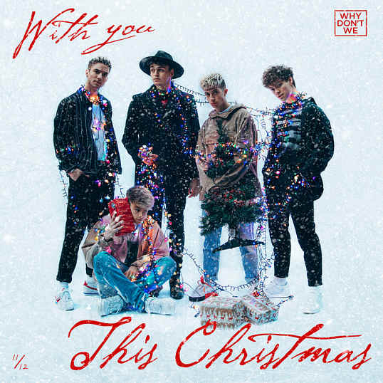 Why Don't We987665 دانلود آهنگ With You This Christmas از وای دونت وی Why Dont We