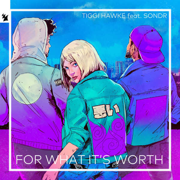 For What Its Worth7665 دانلود آهنگ For What Its Worth از Tiggi Hawke و Sondr