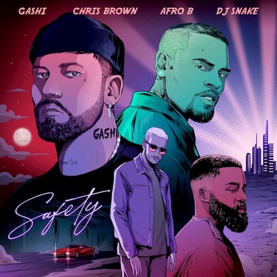 GASHI feat. DJ Snake Afro B Chris Brown Safety دانلود آهنگ Safety 2020 از دی جی اسنیک (DJ Snake) و Chris Brown