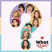 دانلود آهنگ What is Love? از توایس (TWICE) با کیفیت اصلی و متن