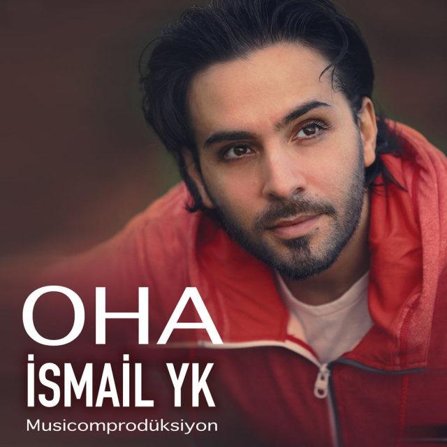 Ismail YK OHA 320 دانلود آهنگ اوها OHA از اسماعیل یکا (Ismail YK) به همراه متن