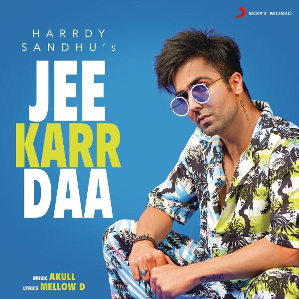 Jee Karr Daa دانلود آهنگ Jee Karr Daa از Harrdy Sandhu با کیفیت اصلی