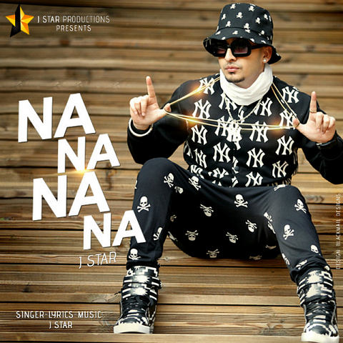 J Star Song دانلود آهنگ هندی نانانانا Na Na Na Na از J Star با کیفیت اصلی