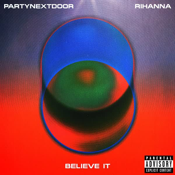 Rihanna BELIEVE IT Ft PARTYNEXTDOOR دانلود آهنگ BELIEVE IT از ریحانا (Rihanna) و PARTYNEXTDOOR با متن