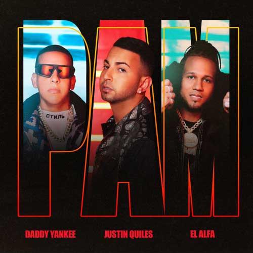 Justin Quiles Daddy Yankee El Alfa PAM دانلود آهنگ PAM از Justin Quiles feat. Daddy Yankee & El Alfa با متن