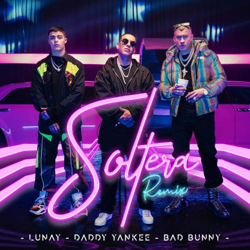 Soltera Remix Cover 766655 1 دانلود آهنگ Soltera (Remix) از Lunay & Daddy Yankee & Bad Bunny با متن
