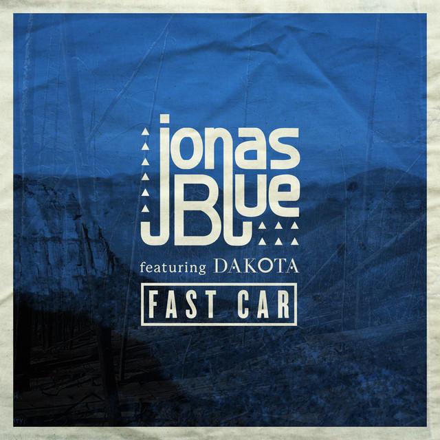 Jonas Blue Cover 7666 1 دانلود آهنگ Fast Car از جوناس بلو Jonas Blue ft. Dakota با ترجمه متن