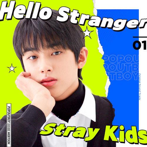 Stray Kids Song Cover 66667 1 دانلود آهنگ Hello Stranger از استری کیدز Stray Kids با متن