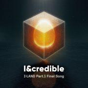 دانلود آهنگ I&credible از گروه I-LAND با کیفیت اصلی و متن