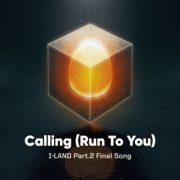 دانلود آهنگ Calling (Run To You) از I-LAND با کیفیت اصلی و متن