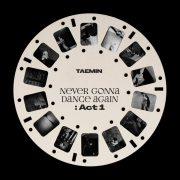 دانلود آلبوم Never Gonna Dance Again : Act 1 از تمین (Taemin)