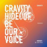 دانلود آلبوم HIDEOUT: BE OUR VOICE – SEASON 3. از Cravity با کیفیت اصلی