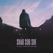 دانلود آهنگ Shab Sob She از Kian Pourtorab با کیفیت اصلی و متن