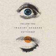 دانلود آهنگ خارجی Cutthroat ایمجین درگنز (Imagine Dragons) با متن
