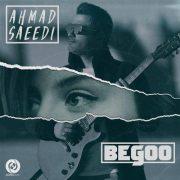 دانلود آهنگ بگو از احمد سعیدی با کیفیت اصلی و متن