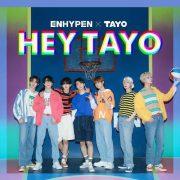 آهنگ جدید HEY TAYO از گروه ENHYPEN با کیفیت اصلی و متن