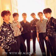 دانلود آهنگ WITH ME AGAIN از 2PM با کیفیت اصلی و متن